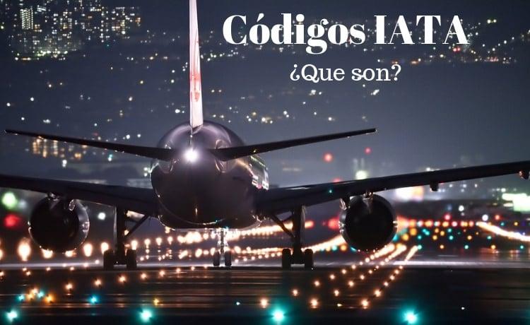 Códigos IATA para aeropuertos ¿Que son?