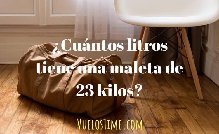 ¿Cuántos litros tiene una maleta de 23 kilos?